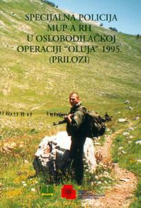 """SPECIJALNA POLICIJA MUP-A RH U OSLOBODILAČKOJ OPERACIJI """"OLUJA"""" 1995. (PRILOZI)"""